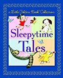 Golden Books Staff: Little Golden Book Collection : Sleepytime Tales