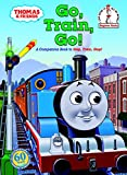 Awdry, W.: Go, Train, Go!: A Thomas The Tank Engine Story