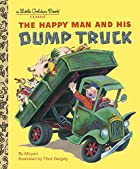 The Happy Man and His Dump Truck by Miryam…