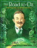 Krull, Kathleen: The Road to Oz: Twists, Turns, Bumps, and Triumphs in the Life of L. Frank Baum