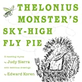 Sierra, Judy: Thelonius Monster's Sky-high Fly-pie