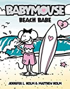 Babymouse, Beach Babe by Jennifer L. Holm