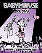 Babymouse, Rock Star by Jennifer L. Holm