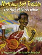 Nothing but Trouble: The Story of Althea…