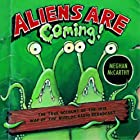 Aliens are Coming! by Meghan McCarthy