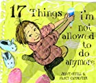 17 Things I'm Not Allowed to Do Anymore by…