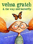 Velma Gratch and the Way Cool Butterfly by…