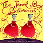The Jewel Box Ballerinas by Monique De…