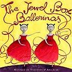 The Jewel Box Ballerinas by Monique De…