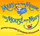 Mary and the Mouse, The Mouse and Mary by…
