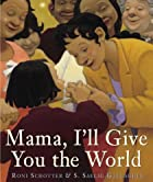 Mama, I'll Give You the World by Roni…
