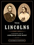 The Lincolns: A Scrapbook Look at Abraham…