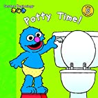 Sesame Beginnings: Potty Time! by Parker K.…