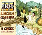 Abe Lincoln Crosses a Creek: A Tall, Thin…