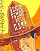 Don't Touch My Hat by James Rumford