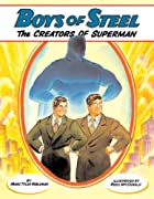 Boys of Steel: The Creators of Superman by…