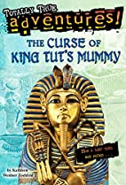 The Curse of King Tut's Mummy by Kathleen…