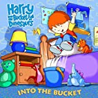 Harry and His Bucket Full of Dinosaurs: Into…