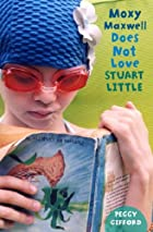 Moxy Maxwell Does Not Love Stuart Little by…
