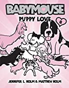 Babymouse, Puppy Love by Jennifer L. Holm