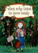 When Ruby Tried to Grow Candy by Valorie…