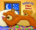 Wake Up, Papa Bear! (Touch-and-Feel) by…