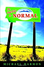 The Last Exit to Normal by Michael Harmon