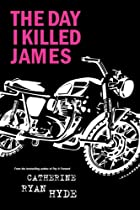 The Day I Killed James by Catherine Ryan…