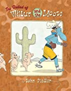 The Ballad of Wilbur and the Moose by John…