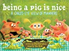 Being a Pig Is Nice: A Child's-Eye View of…
