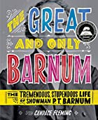 The Great and Only Barnum: The Tremendous,&hellip;