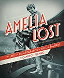 Fleming, Candace: Amelia Lost: The Life and Disappearance of Amelia Earhart