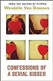 Van Draanen, Wendelin: Confessions of a Serial Kisser