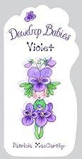 Dewdrop Babies: Violet by Patricia MacCarthy