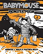 Babymouse, Monster Mash by Jennifer L. Holm