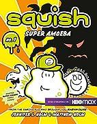 Squish #1: Super Amoeba by Jennifer L. Holm