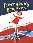 Everybody Bonjours! by Leslie Kimmelman