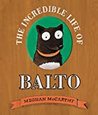 The Incredible Life of Balto by Meghan&hellip;