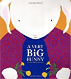 A Very Big Bunny by Marisabina Russo