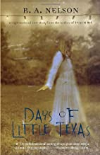Days of Little Texas by R.A. Nelson