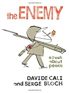 The Enemy : A Book About Peace by Davide…