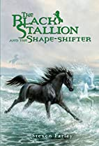 The Black Stallion and the Shape-Shifter by…
