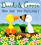 Duck & Goose, How Are You Feeling? by Tad…