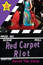 Likely Story: Red Carpet Riot by David Van…
