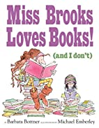 Miss Brooks Loves Books (And I Don't)…