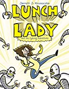 Lunch Lady and the Cyborg Substitute by…