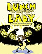Lunch Lady and the League of Librarians by…