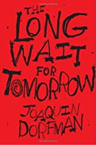 The Long Wait for Tomorrow by Joaquin…