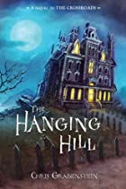 The Hanging Hill by Chris Grabenstein