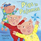 Pigs in Pajamas by Maggie Smith